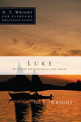 Luke: 26 Studies for Individuals or Groups - Wright, N T, and Pell, Patty