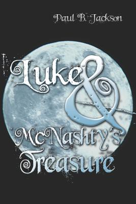 Luke and McNashty's Treasure - Jackson, Paul B
