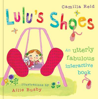 Lulu's Shoes: An Utterly Fabulous Touch-And-Tie Book - Reid, Camilla