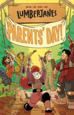 Lumberjanes Vol. 10, 10: Parents' Day - Watters, Shannon (Creator), and Leyh, Kat, and Stevenson, Noelle (Creator)