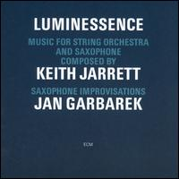 Luminessence: Music for String Orchestra and Saxophone - Keith Jarrett / Jan Garbarek