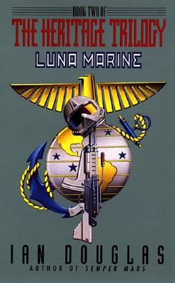 Luna Marine:: Book Two of the Heritage Trilogy - Douglas, Ian