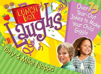 Lunch Box Laughs: Over 75 Tear-Out Notes to Make Your Child Giggle - Nappa, Tony, and Nappa, Mike