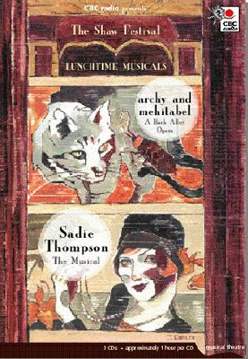 Lunch Time Musicals: Archy & Mehitabel and Sadie Thomspon - The Musical - Marquis, Don, and Kleinsinger, Brooks, and Brooks