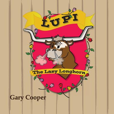 Lupi the Lazy Longhorn - Cooper, Gary