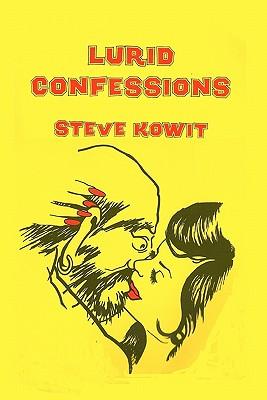 Lurid Confessions - Kowit, Steve