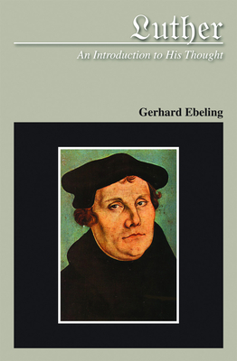 Luther An Introduction to His Thought - Ebeling, Gerhard