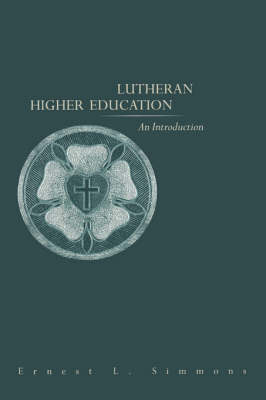 Lutheran Higher Education: An Introduction - Simmons, Ernest L