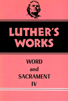 Luther's Works, Volume 38 - Luther, Martin, and Lehmann, Helmut T (Editor), and Lehman, Martin E (Editor)