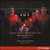 Lux - Jonathan Oldengarm (organ); Nathaniel Watson (baritone); Stephanie Manias (soprano);...