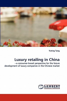 Luxury Retailing in China - Tang, Yuting