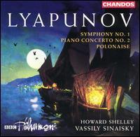 Lyapunov: Symphony No. 1; Piano Concerto No. 2; Polonaise - Howard Shelley (piano); BBC Philharmonic Orchestra; Vassily Sinaisky (conductor)