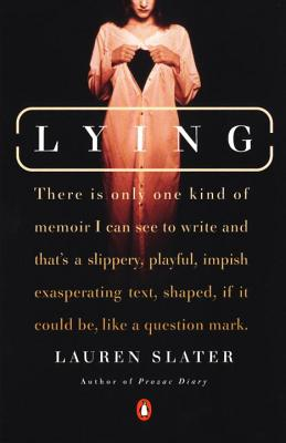Lying: A Metaphorical Memoir - Slater, Lauren