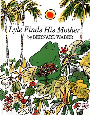 Lyle Finds His Mother - Waber, Bernard