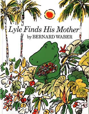 Lyle Finds His Mother - Waber, Bernard