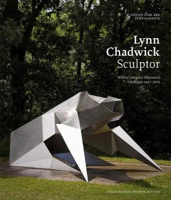 Lynn Chadwick Sculptor: With a Complete Illustrated Catalogue 1947-2003 - Farr, Dennis, and Chadwick, Eva