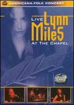 Lynn Miles: Live at the Chapel