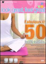 Lynne Robinson: Look Great, Feel Great - Fabulous @ 50 Body Basics -