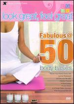 Lynne Robinson: Look Great, Feel Great - Fabulous at 50 Body Basics