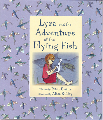 Lyra and the Adventure of the Flying Fish - Emina, Peter