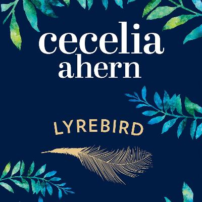 Lyrebird: An Uplifting, Summer Read by the Sunday Times Bestseller - Ahern, Cecelia, and McMahon, Aoife (Read by)