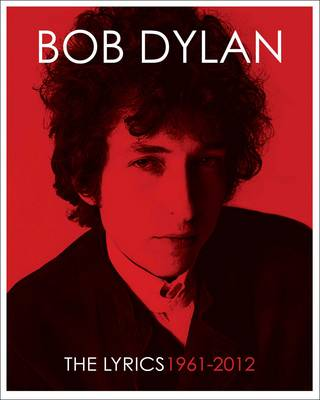 Lyrics: 1962-2012 - Dylan, Bob, and Nemrow, Lisa, and Nemrow, Julie