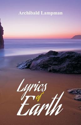 Lyrics of Earth - Lampman, Archibald