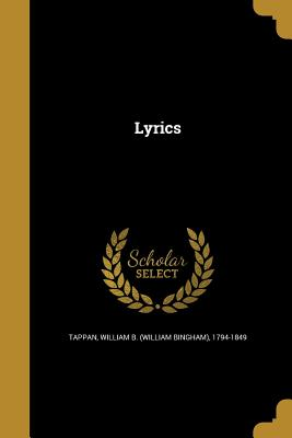 Lyrics - Tappan, William Bingham (Creator)