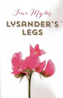 Lysander's Legs - Myles, Jane