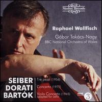 Mátyás Seiber: Tre pezzi; Antal Dorati: Concerto; Bartók: Viola Concerto - Raphael Wallfisch (cello); BBC National Orchestra of Wales; Gabor Takács-Nagy (conductor)