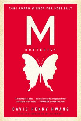 M. Butterfly: With an Afterword by the Playwright - Hwang, David Henry
