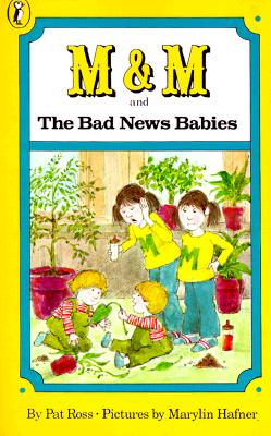 M & M and the Bad News Babies - Ross, Pat