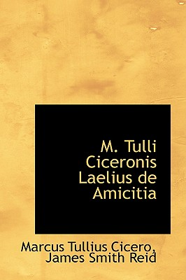 M. Tulli Ciceronis Laelius de Amicitia - Cicero, Marcus Tullius