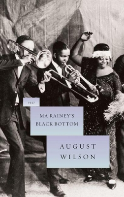 Ma Rainey's Black Bottom: 1927 - Wilson, August, and Rich, Frank (Foreword by)