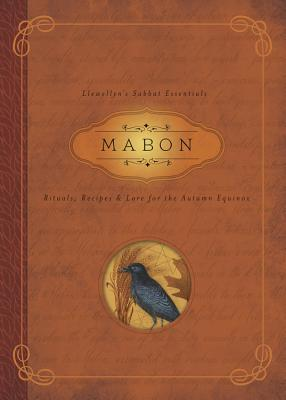 Mabon: Rituals, Recipes & Lore for the Autumn Equinox - Rajchel, Diana, and Llewellyn