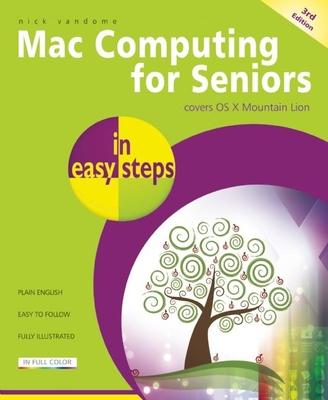 Mac Computing for Seniors In Easy Steps - Vandome, Nick