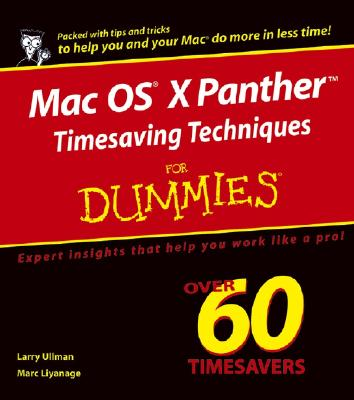 Mac OS X Panther Timesaving Techniques for Dummies - Ullman, Larry, and Liyanage, Marc