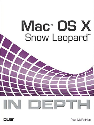 Mac OS X Snow Leopard in Depth - McFedries, Paul