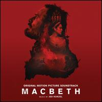 Macbeth [Original Motion Picture Soundtrack] - Justin Kurzel (drums); London Contemporary Orchestra; Hugh Brunt (conductor)