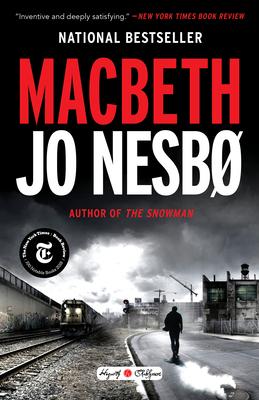 Macbeth: William Shakespeare's Macbeth Retold: A Novel - Nesbo, Jo