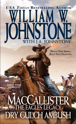 Maccallister The Eagles Legacy Dry Gulch Ambush - Johnstone, William W.