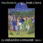 Machaut: The Dart of Love