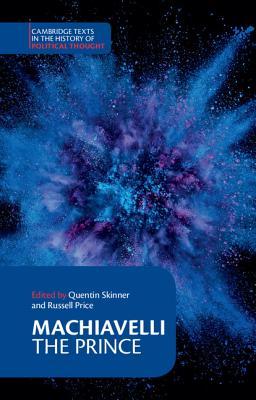 Machiavelli: The Prince - Skinner, Quentin (Editor), and Machiavelli, Niccolo (Editor), and Niccolo, Machiavelli