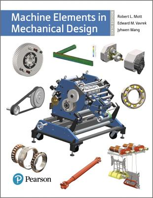 Machine elements in mechanical design book by robert l mott 5 machine elements in mechanical design mott robert l and vavrek edward fandeluxe Gallery