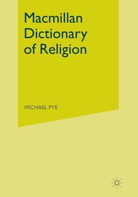 MacMillan Dictionary of Religion - Pye, Michael