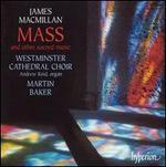 MacMillan: Mass and other sacred works