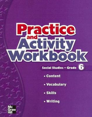 Macmillan/McGraw-Hill Social Studies, Grade 6, Practice and Activity Book - McGraw-Hill