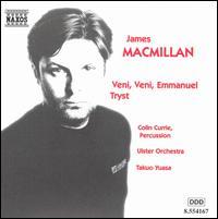 MacMillan:Veni, Veni Emmanuel; Tryst - Colin Currie (percussion); Ulster Orchestra; Takuo Yuasa (conductor)