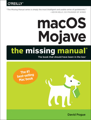 Macos Mojave: The Missing Manual: The Book That Should Have Been in the Box - Pogue
