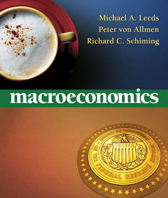 Macroeconomics Myeconlab Homework Edition Plus Themes of the Times Booklet - Leeds, Michael A, and Von Allmen, Peter, and Schiming, Richard C